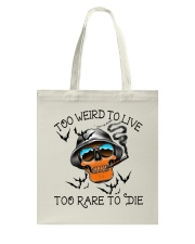 Too Weird To Live2 Tote Bag thumbnail