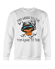Too Weird To Live2 Crewneck Sweatshirt thumbnail