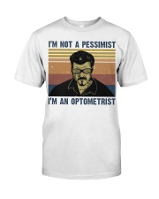 Im Not A Pessimist Classic T-Shirt front