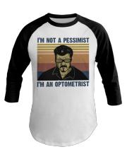Im Not A Pessimist Baseball Tee thumbnail
