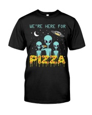 We Are Here For Pizza Classic T-Shirt front