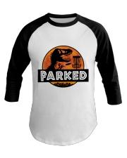 Funny Parked Baseball Tee thumbnail