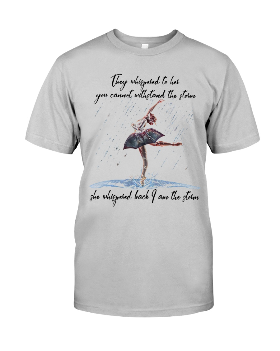 She Whispered Back Im The Storm Classic T-Shirt