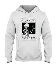 I Will Just Wait Until Hooded Sweatshirt thumbnail