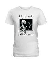 I Will Just Wait Until Ladies T-Shirt thumbnail
