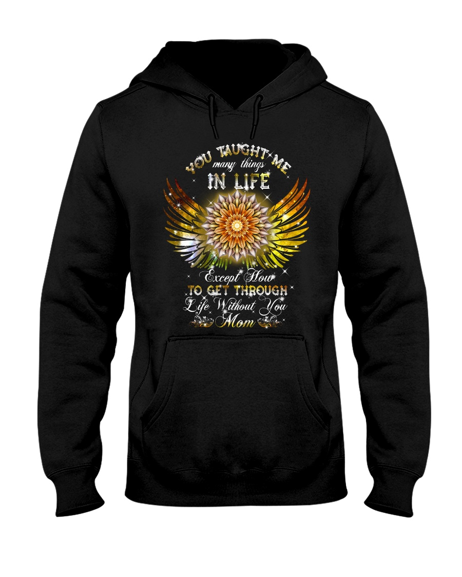 You Taught Me In Life Mom Hooded Sweatshirt