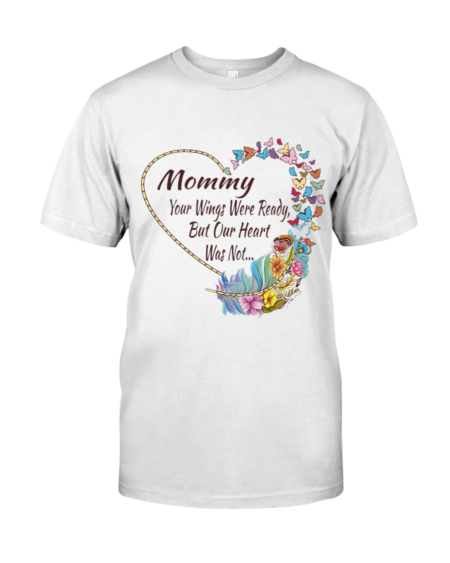 Mommy Your Wings Were Ready Classic T-Shirt