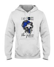 I Do The Police Hooded Sweatshirt thumbnail