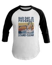 Bad Day In Progress Baseball Tee thumbnail