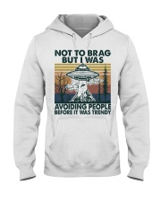 Not To Brag But I Wass Hooded Sweatshirt front