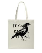 It Can Not Rain Tote Bag thumbnail