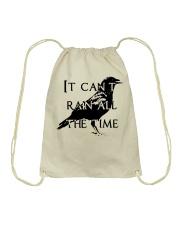 It Can Not Rain Drawstring Bag thumbnail