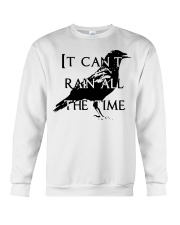 It Can Not Rain Crewneck Sweatshirt thumbnail