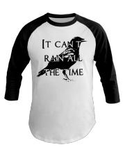 It Can Not Rain Baseball Tee thumbnail