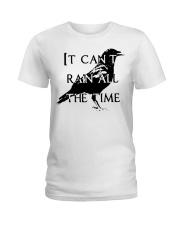 It Can Not Rain Ladies T-Shirt thumbnail