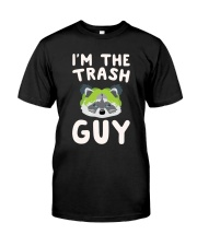 I Am The Trash Guy Classic T-Shirt front