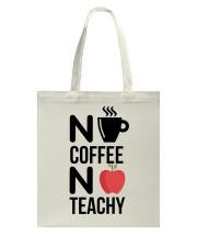 No Coffee No Teachy Tote Bag thumbnail