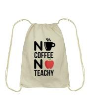 No Coffee No Teachy Drawstring Bag thumbnail