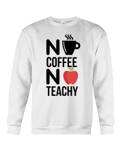 No Coffee No Teachy Crewneck Sweatshirt thumbnail