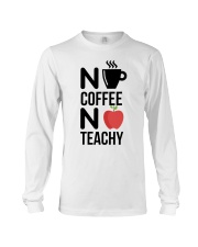 No Coffee No Teachy Long Sleeve Tee thumbnail