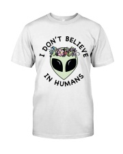 I Do Not Believe Classic T-Shirt front