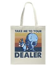 Take Me To Your Dealer Tote Bag thumbnail