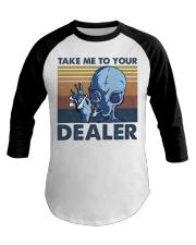 Take Me To Your Dealer Baseball Tee thumbnail