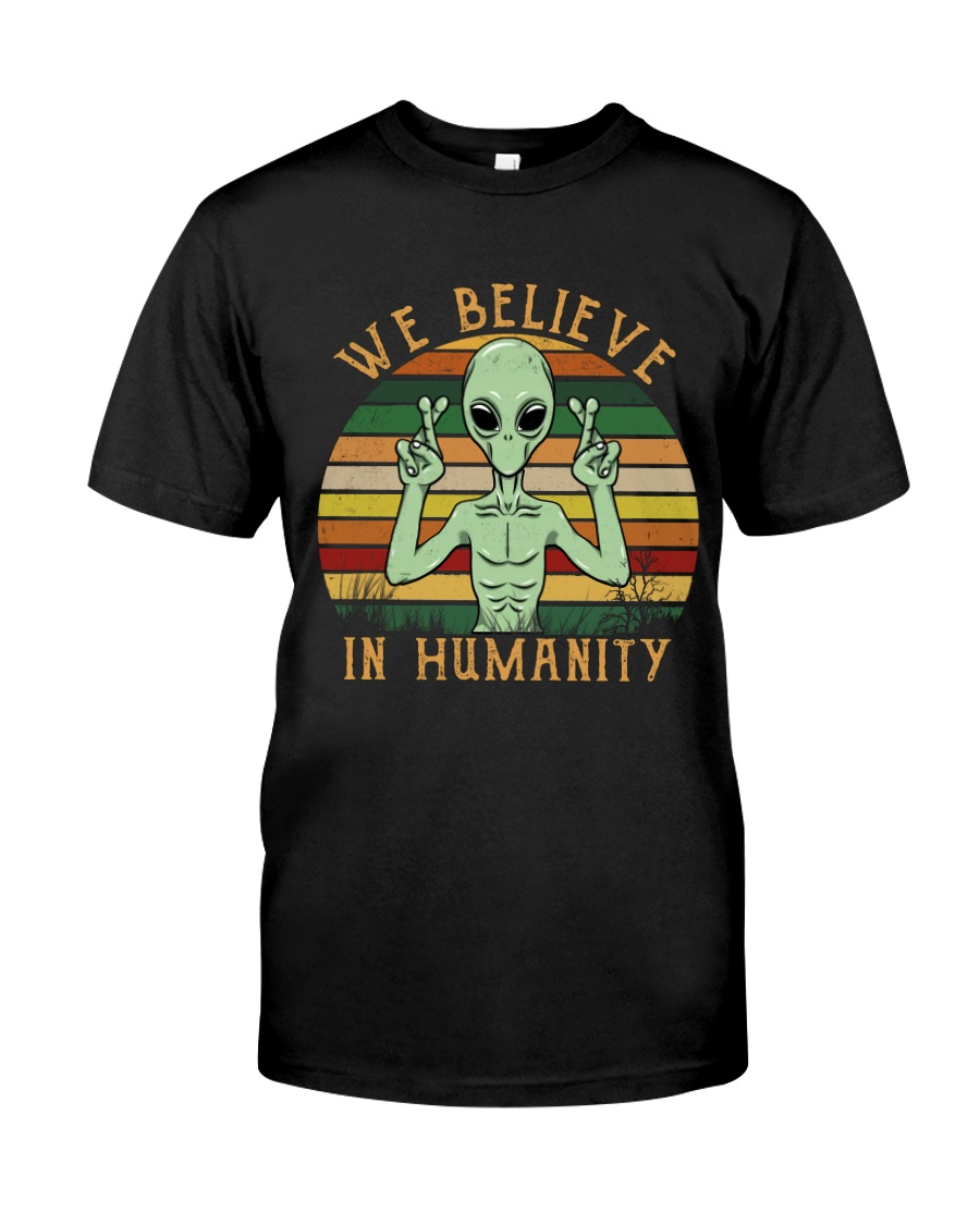 We Believe In Humanity Classic T-Shirt