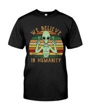 We Believe In Humanity Classic T-Shirt front
