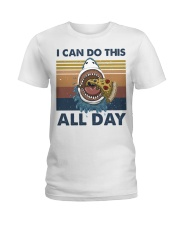 I Can Do This All Day Ladies T-Shirt thumbnail