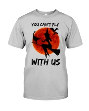 You Cant Fly With Us Classic T-Shirt front