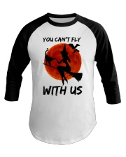 You Cant Fly With Us Baseball Tee thumbnail
