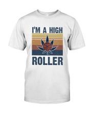 I Am A High Roller Classic T-Shirt front