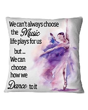 We Can Choose How We Dance To It Square Pillowcase front
