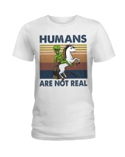 Humans Are Not Real Ladies T-Shirt thumbnail