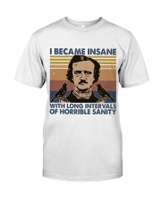 I Became Insane Classic T-Shirt front