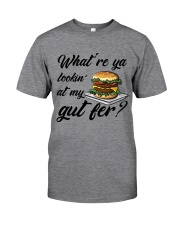 What Are Ya Lookin1 Classic T-Shirt front