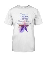 Theres A Million Thing Classic T-Shirt front