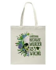 Gardening Because Murder Is Wrong Tote Bag thumbnail