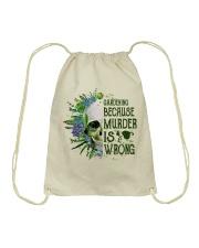 Gardening Because Murder Is Wrong Drawstring Bag thumbnail