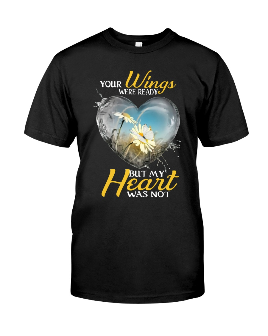Your Wings Were Ready Classic T-Shirt
