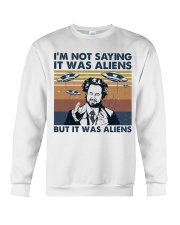 I Am Not Saying Crewneck Sweatshirt thumbnail