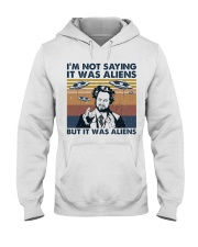 I Am Not Saying Hooded Sweatshirt thumbnail