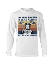 I Am Not Saying Long Sleeve Tee thumbnail