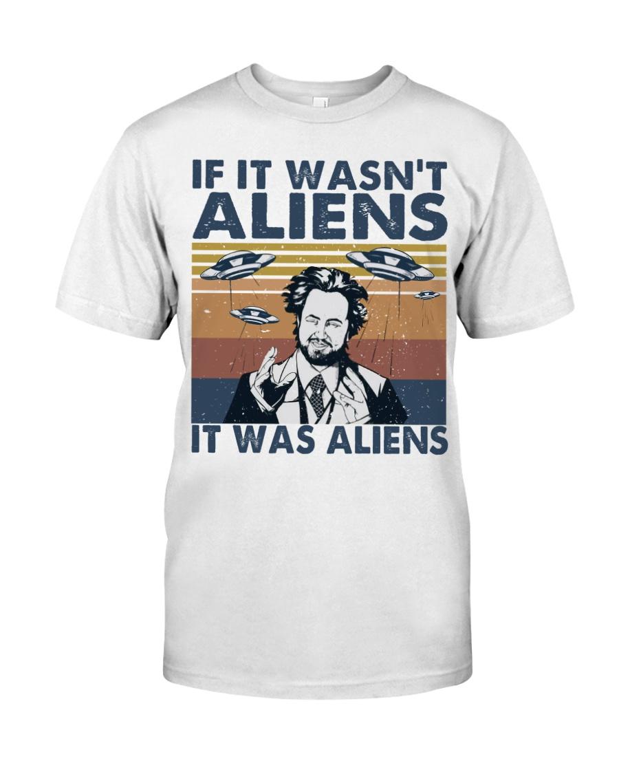 It Was Aliens Classic T-Shirt