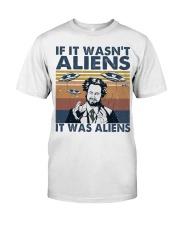 It Was Aliens Classic T-Shirt front