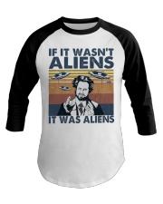 It Was Aliens Baseball Tee thumbnail
