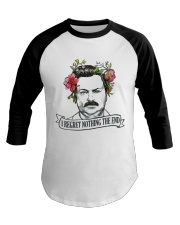 I Reget Nothing The End Baseball Tee thumbnail