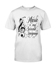 Music Is My Second Language Classic T-Shirt front