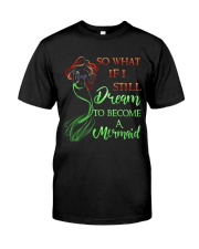 So What If I Classic T-Shirt front
